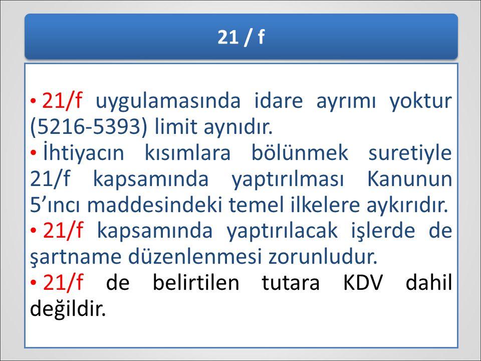 21/f de belirtilen tutara KDV dahil değildir.