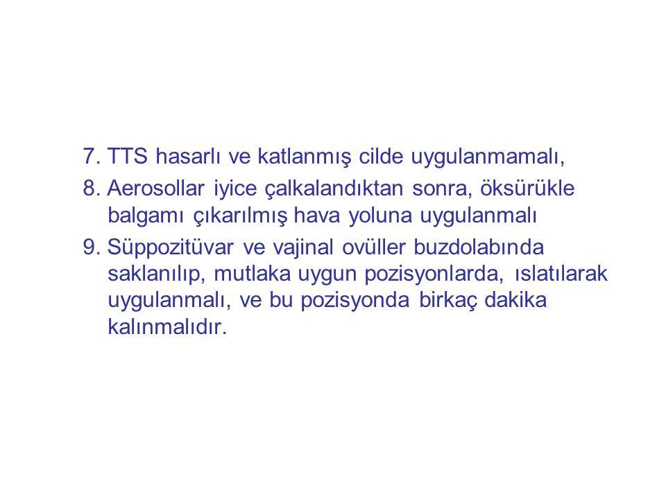 7. TTS hasarlı ve katlanmış cilde uygulanmamalı,