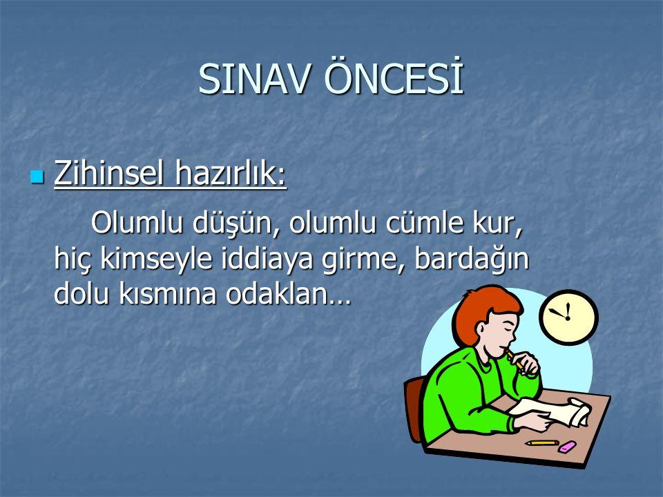 SINAV ÖNCESİ Zihinsel hazırlık: