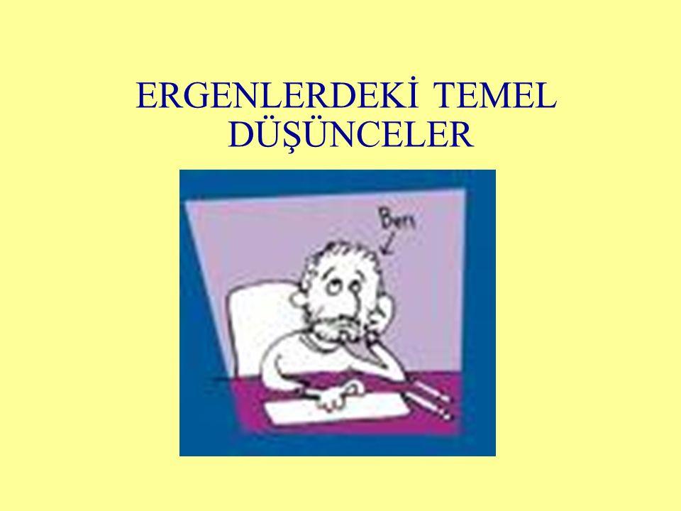 ERGENLERDEKİ TEMEL DÜŞÜNCELER