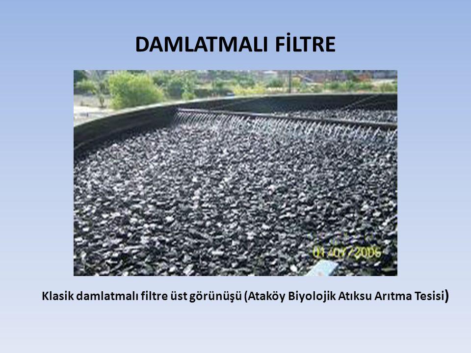 DAMLATMALI FİLTRE Klasik damlatmalı filtre üst görünüşü (Ataköy Biyolojik Atıksu Arıtma Tesisi)