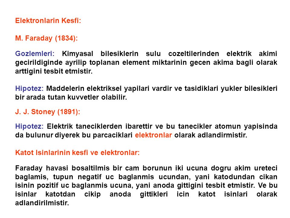 Elektronlarin Kesfi: M. Faraday (1834):