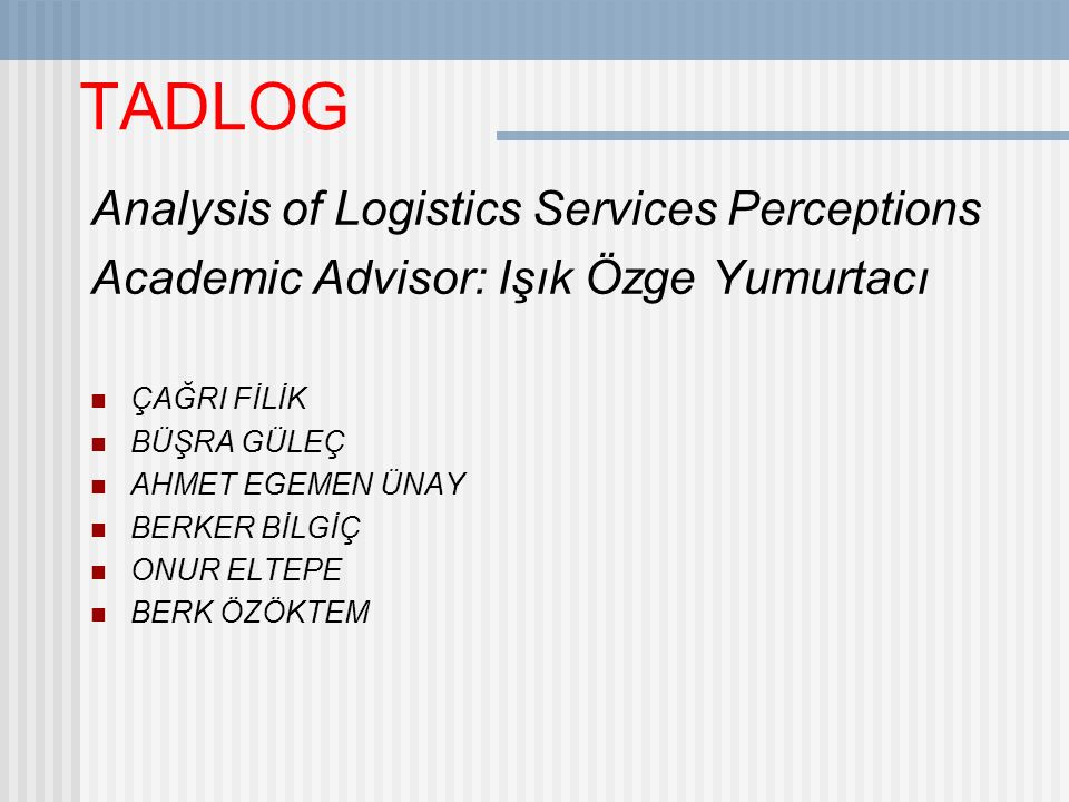 TADLOG Analysis of Logistics Services Perceptions