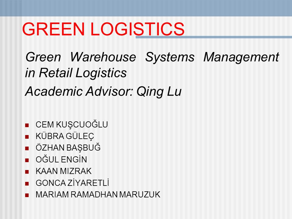 GREEN LOGISTICS Green Warehouse Systems Management in Retail Logistics