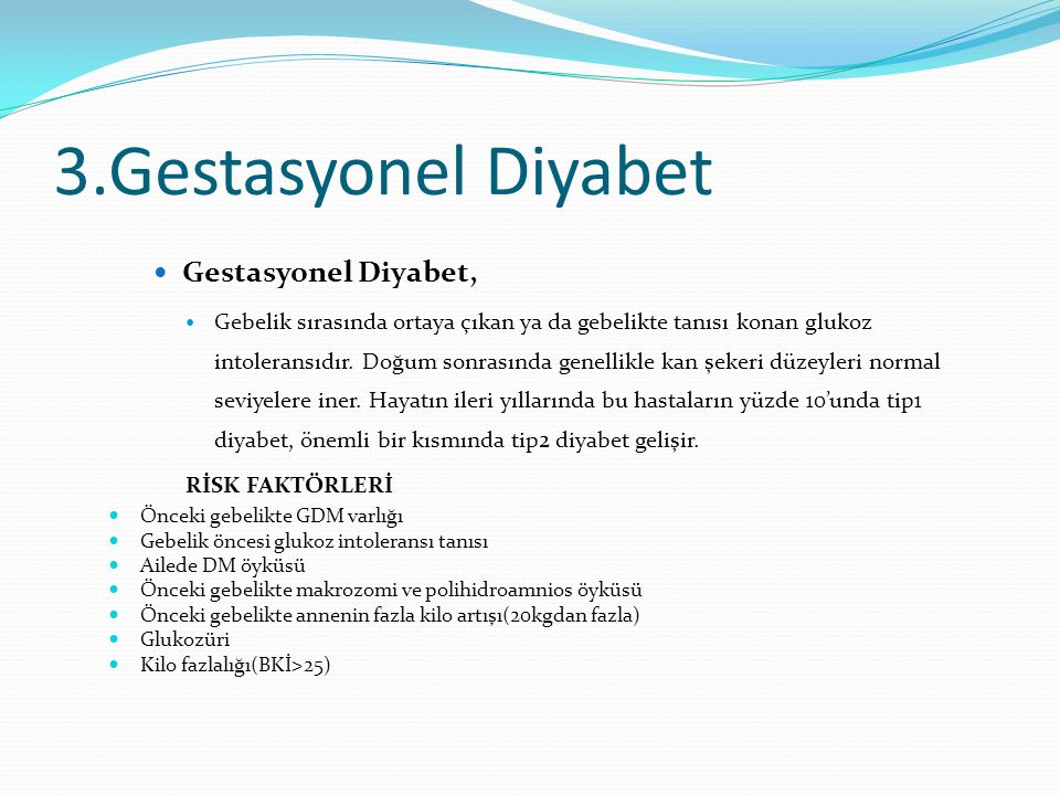 3.Gestasyonel Diyabet Gestasyonel Diyabet,