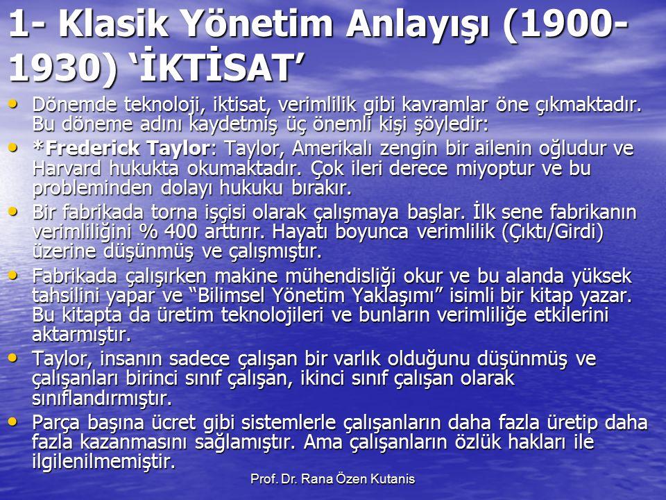 1- Klasik Yönetim Anlayışı (1900-1930) 'İKTİSAT'
