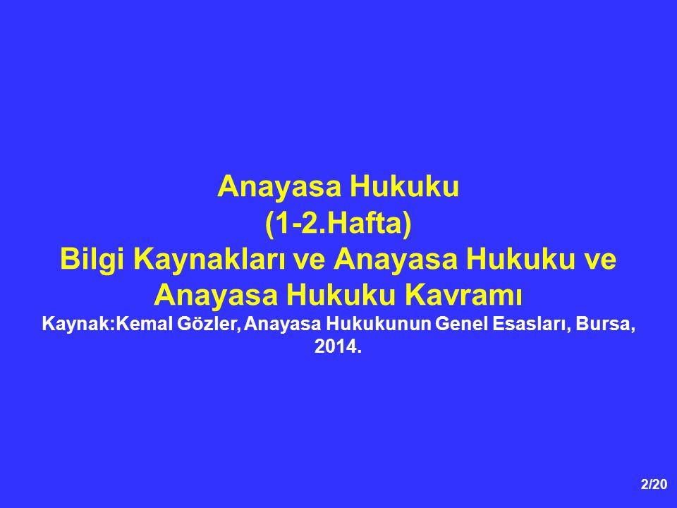 Bilgi Kaynakları ve Anayasa Hukuku ve Anayasa Hukuku Kavramı