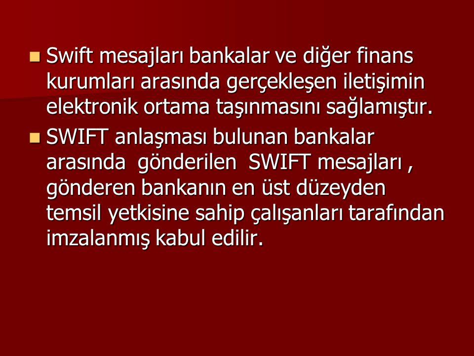 Swift mesajları bankalar ve diğer finans kurumları arasında gerçekleşen iletişimin elektronik ortama taşınmasını sağlamıştır.