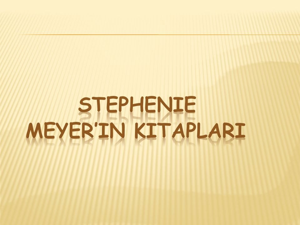 Stephenie meyer'in kitaplari