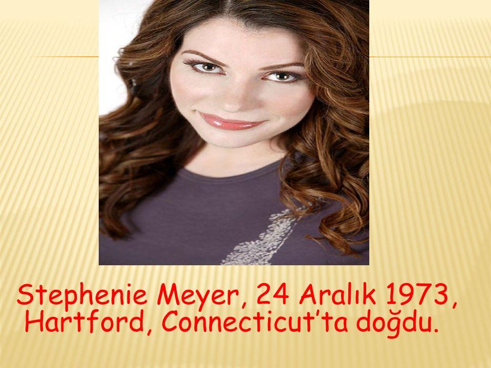 Stephenie Meyer, 24 Aralık 1973, Hartford, Connecticut'ta doğdu.