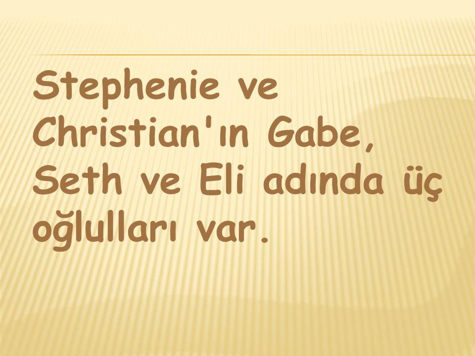 Stephenie ve Christian ın Gabe, Seth ve Eli adında üç oğlulları var.