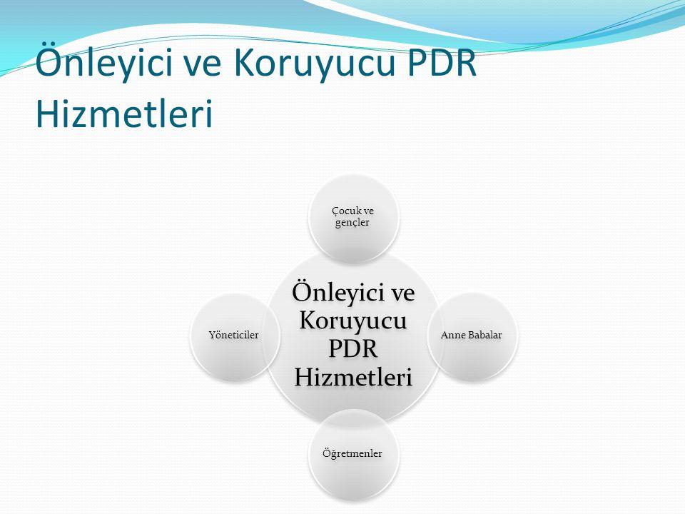Önleyici ve Koruyucu PDR Hizmetleri