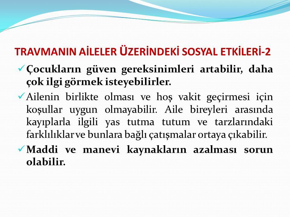 TRAVMANIN AİLELER ÜZERİNDEKİ SOSYAL ETKİLERİ-2