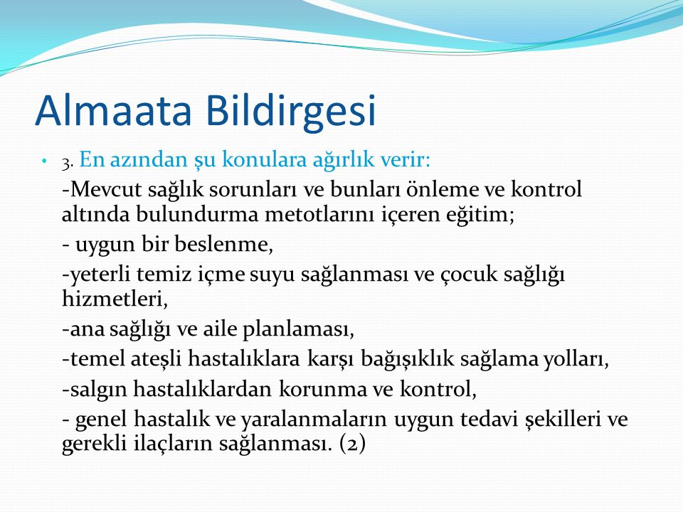 Almaata Bildirgesi 3. En azından şu konulara ağırlık verir: