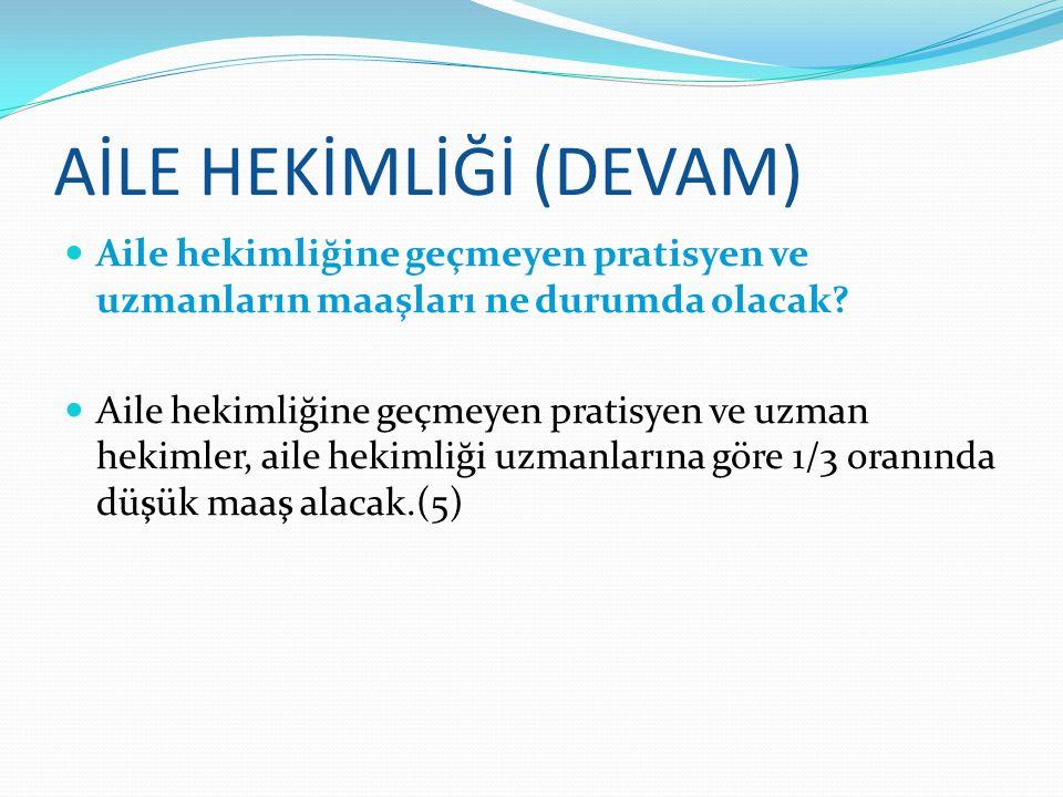 AİLE HEKİMLİĞİ (DEVAM)