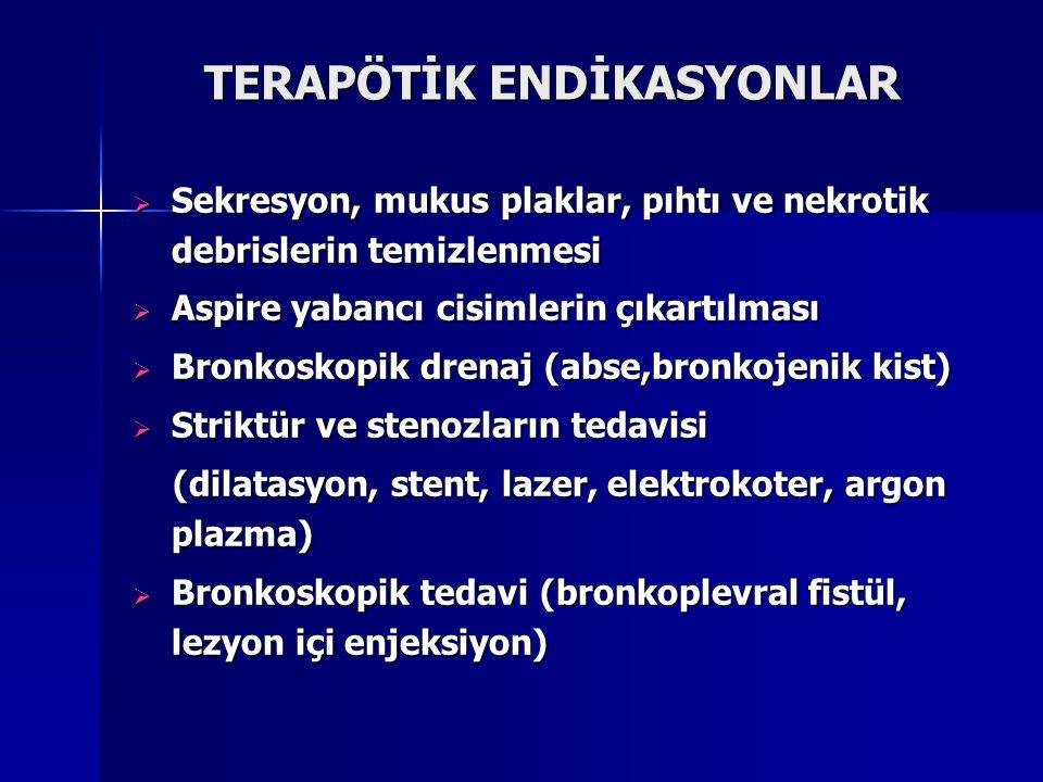 TERAPÖTİK ENDİKASYONLAR