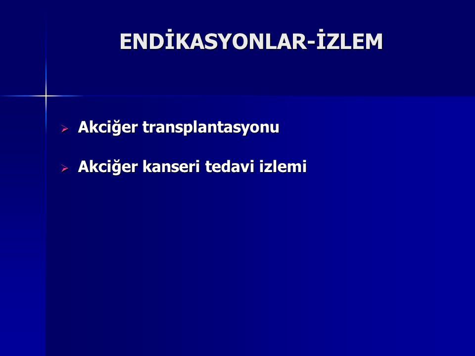 ENDİKASYONLAR-İZLEM Akciğer transplantasyonu