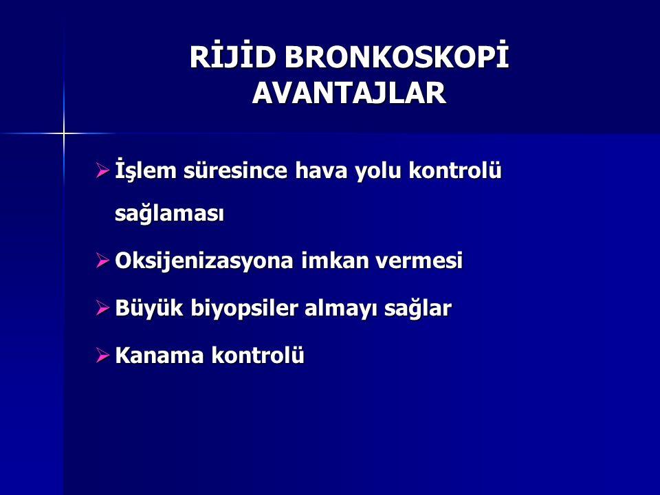 RİJİD BRONKOSKOPİ AVANTAJLAR