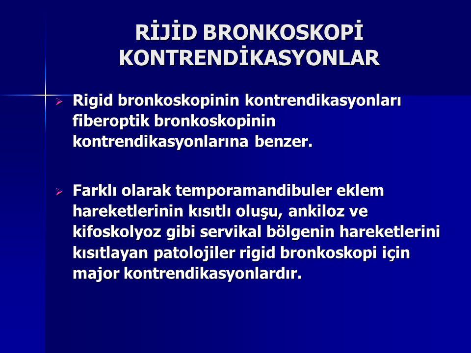 RİJİD BRONKOSKOPİ KONTRENDİKASYONLAR