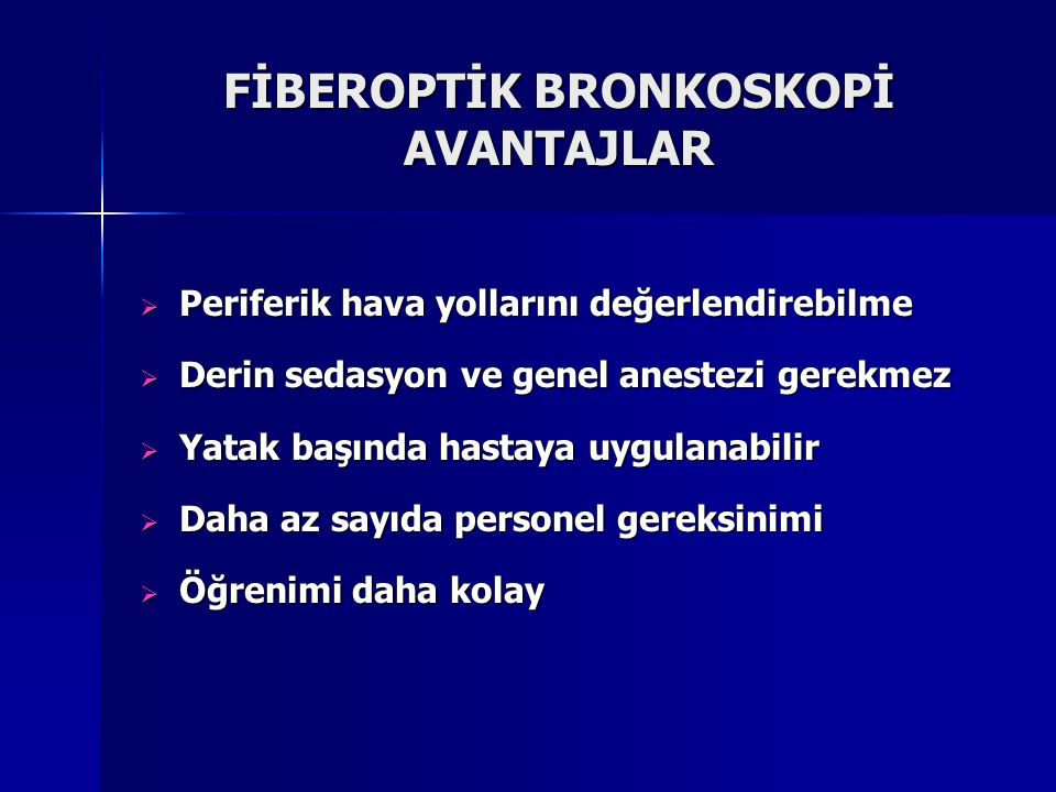 FİBEROPTİK BRONKOSKOPİ AVANTAJLAR