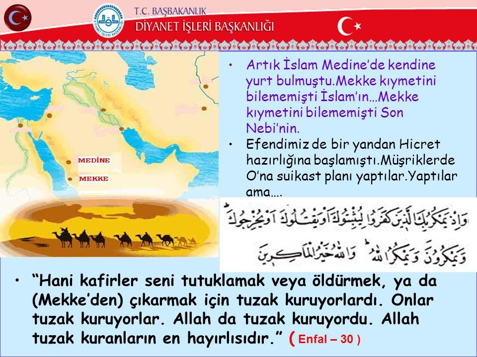 Artık İslam Medine'de kendine yurt bulmuştu