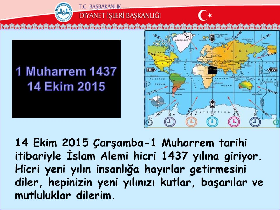 1 Muharrem 1437 14 Ekim 2015. 14 Ekim 2015 Çarşamba-1 Muharrem tarihi itibariyle İslam Alemi hicri 1437 yılına giriyor.