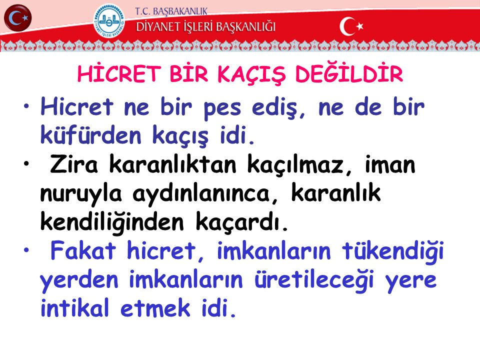 HİCRET BİR KAÇIŞ DEĞİLDİR