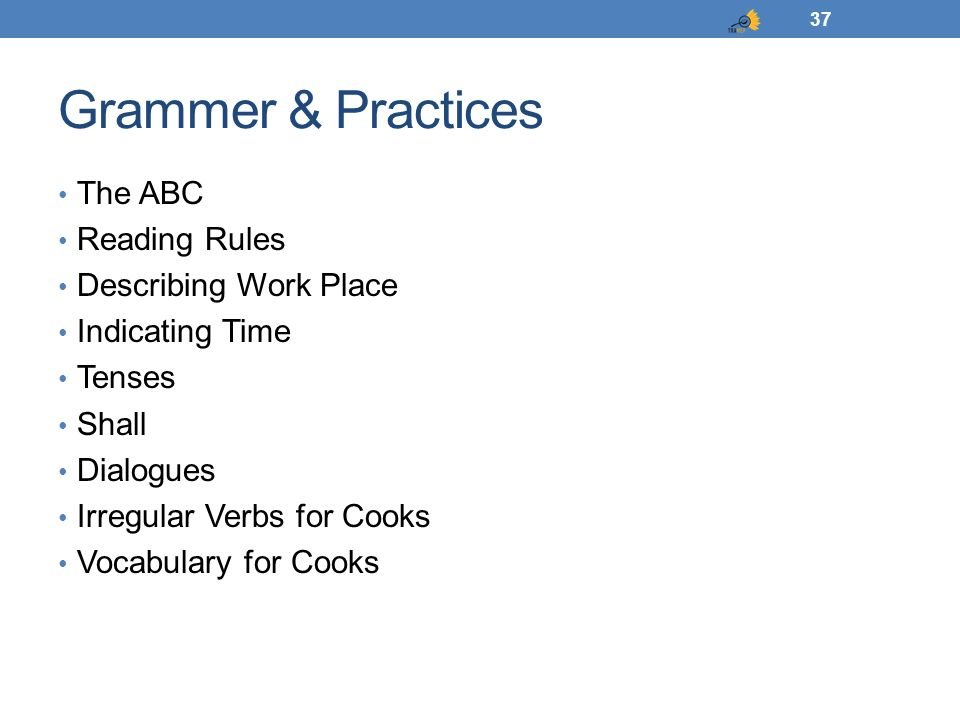 Grammer & Practices The ABC Reading Rules Describing Work Place