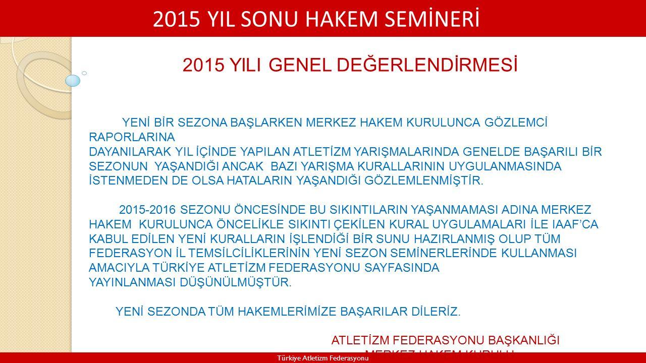 2015 YILI GENEL DEĞERLENDİRMESİ