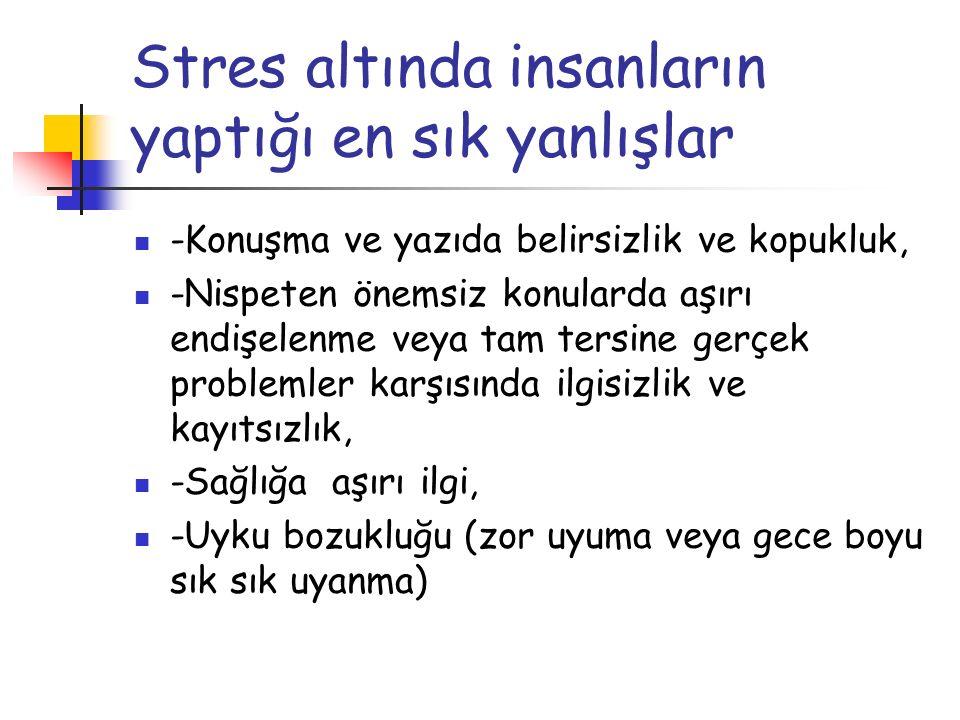Stres altında insanların yaptığı en sık yanlışlar