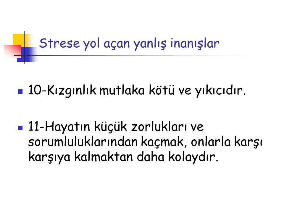 Strese yol açan yanlış inanışlar