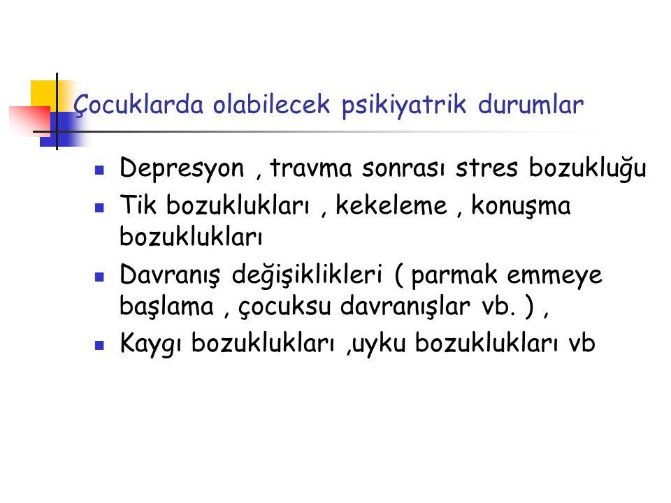 Çocuklarda olabilecek psikiyatrik durumlar
