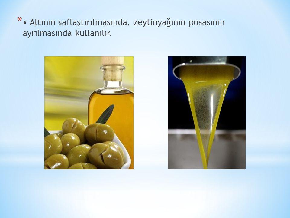 • Altının saflaştırılmasında, zeytinyağının posasının ayrılmasında kullanılır.