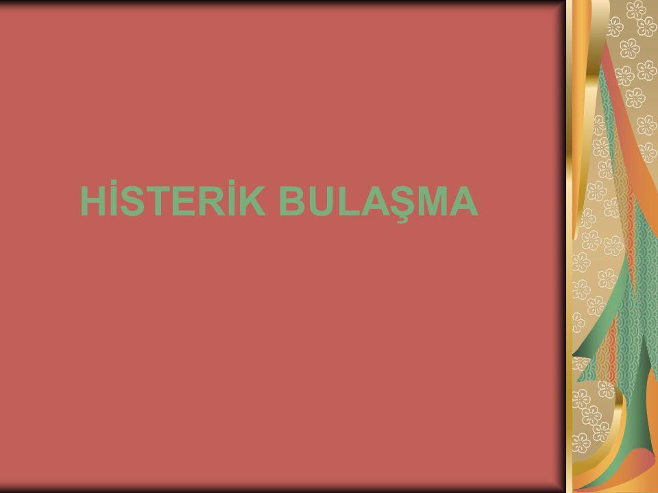 HİSTERİK BULAŞMA