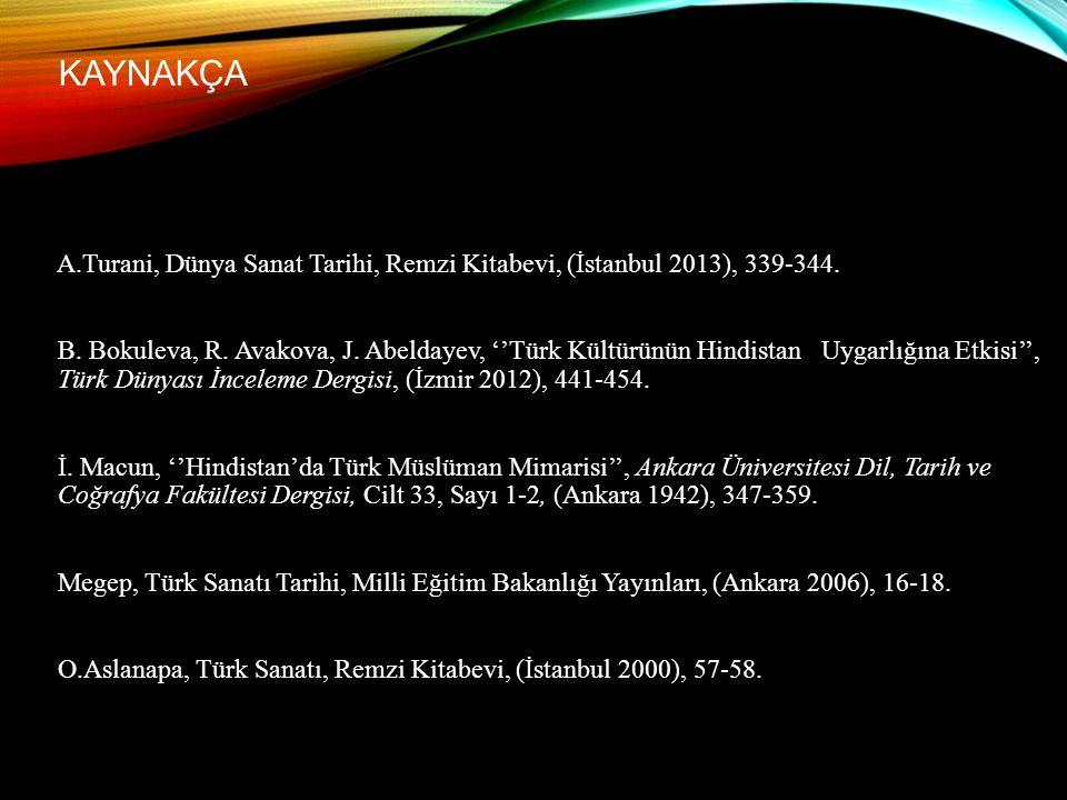 KAYNAKÇA A.Turani, Dünya Sanat Tarihi, Remzi Kitabevi, (İstanbul 2013), 339-344.
