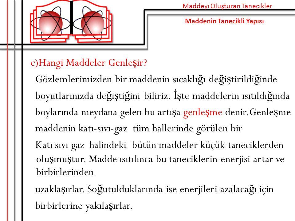 c)Hangi Maddeler Genleşir