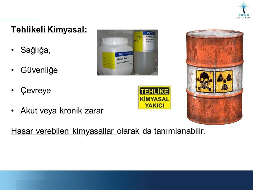 Tehlikeli Kimyasal: Sağlığa, Güvenliğe. Çevreye.