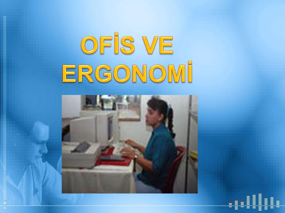 OFİS VE ERGONOMİ