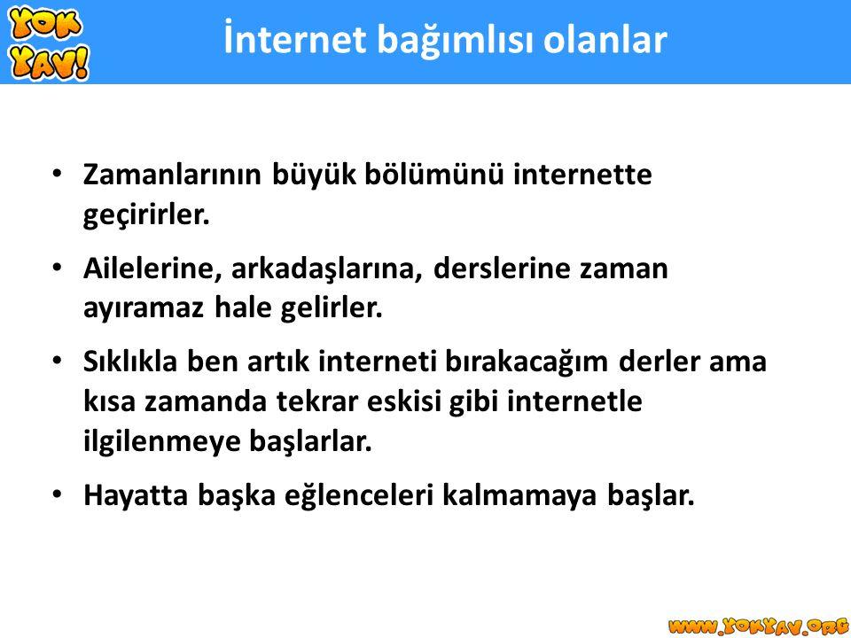 İnternet bağımlısı olanlar