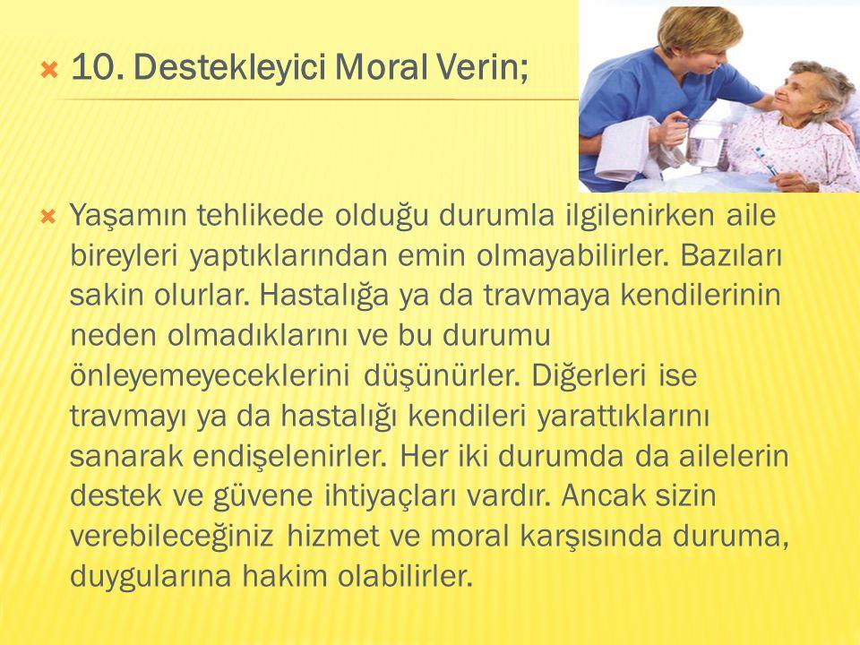 10. Destekleyici Moral Verin;