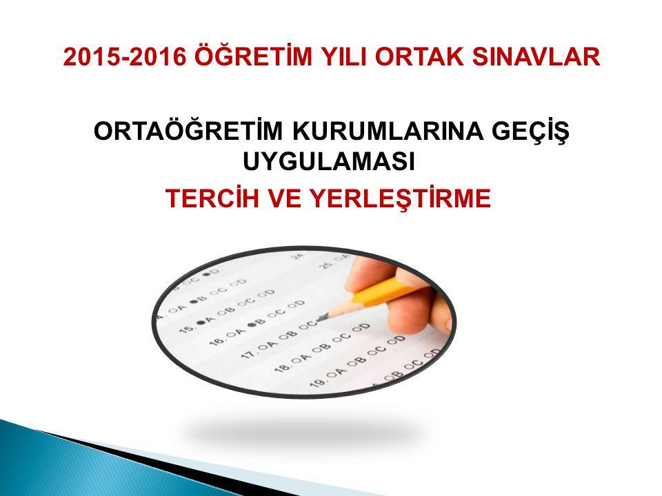 2015-2016 ÖĞRETİM YILI ORTAK SINAVLAR