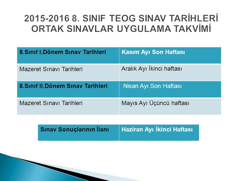 2015-2016 8. SINIF TEOG SINAV TARİHLERİ ORTAK SINAVLAR UYGULAMA TAKVİMİ