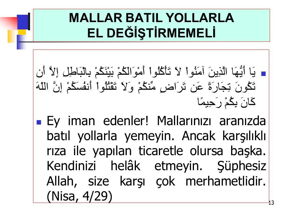 MALLAR BATIL YOLLARLA EL DEĞİŞTİRMEMELİ