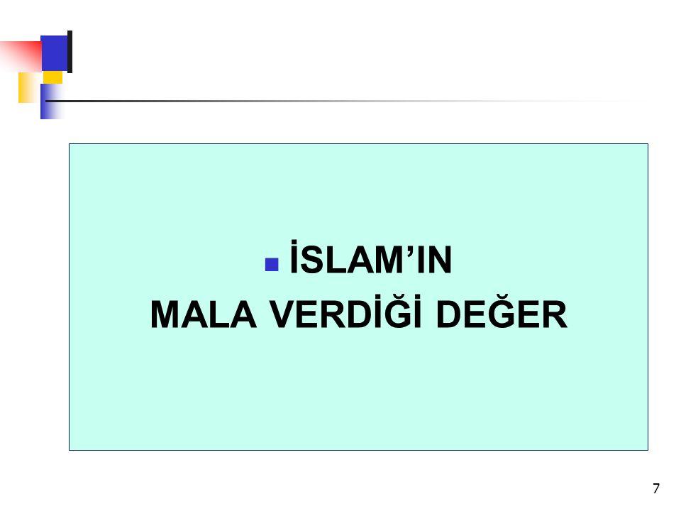 İSLAM'IN MALA VERDİĞİ DEĞER