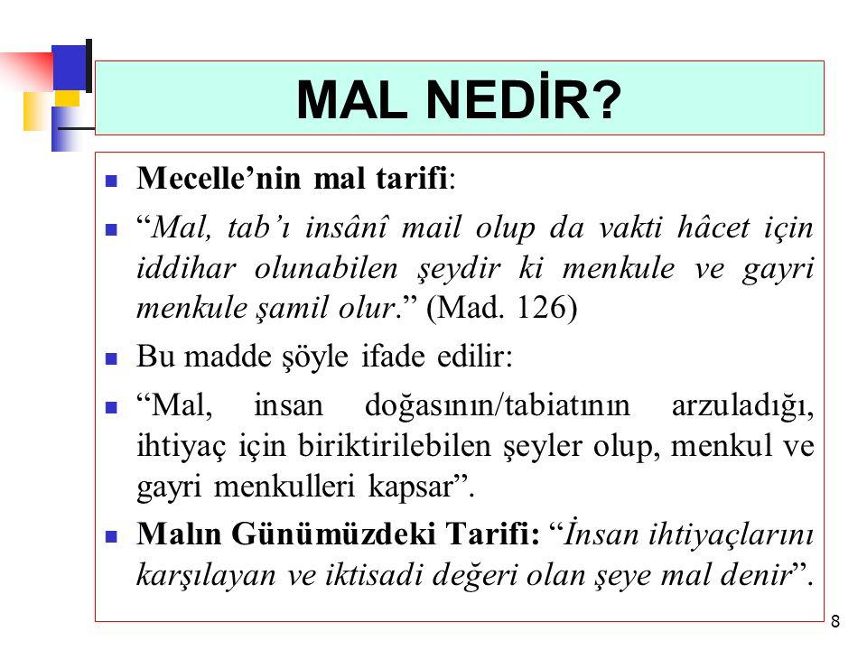 MAL NEDİR Mecelle'nin mal tarifi: