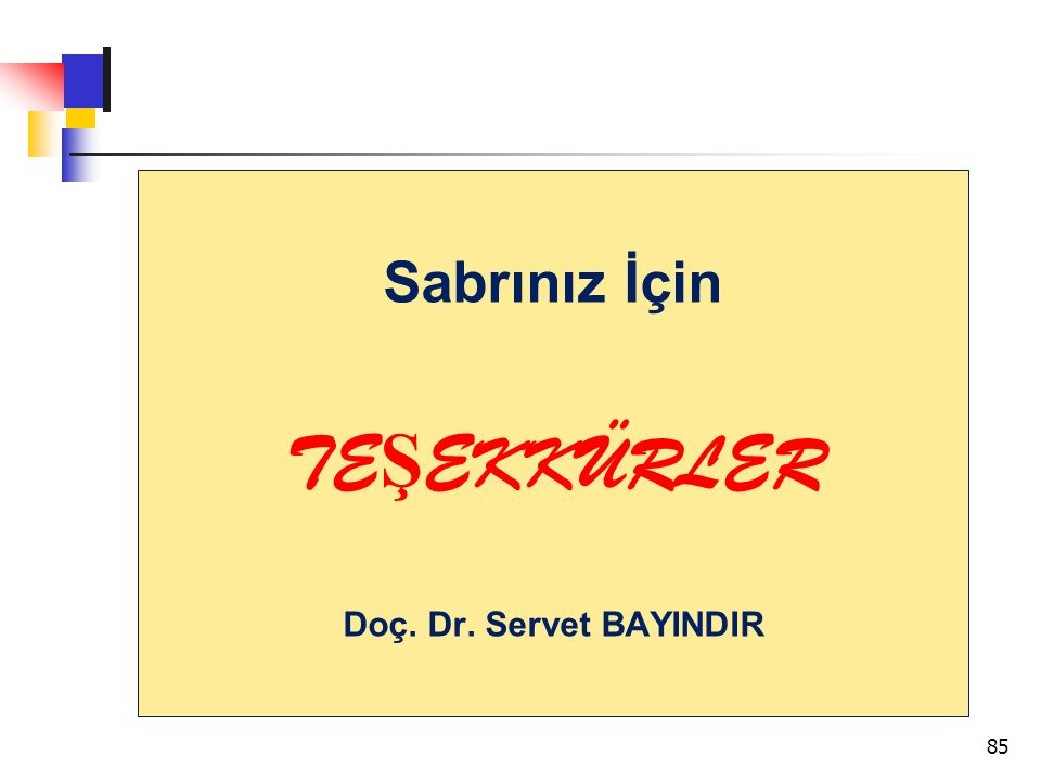 Sabrınız İçin TEŞEKKÜRLER Doç. Dr. Servet BAYINDIR