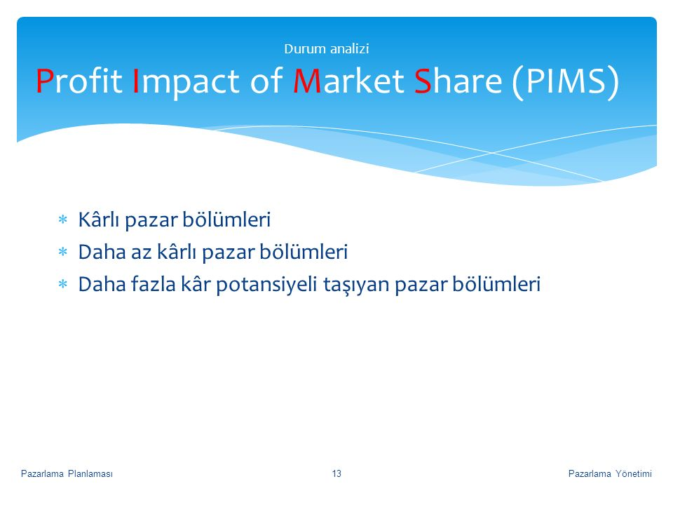 Durum analizi Profit Impact of Market Share (PIMS)