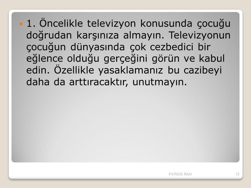 1. Öncelikle televizyon konusunda çocuğu doğrudan karşınıza almayın