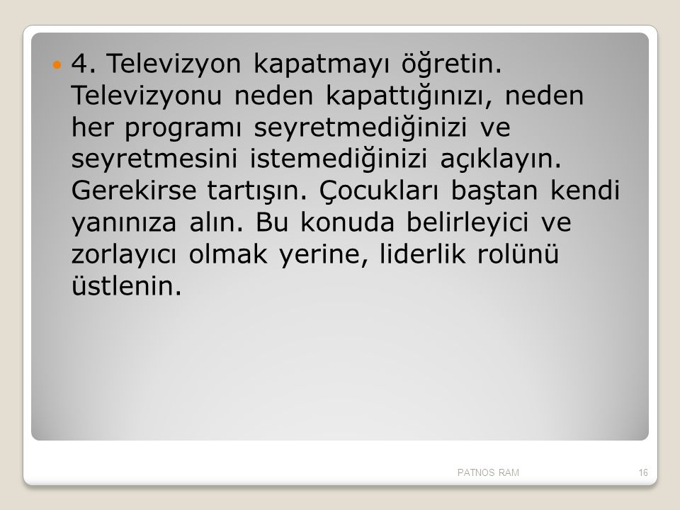 4. Televizyon kapatmayı öğretin