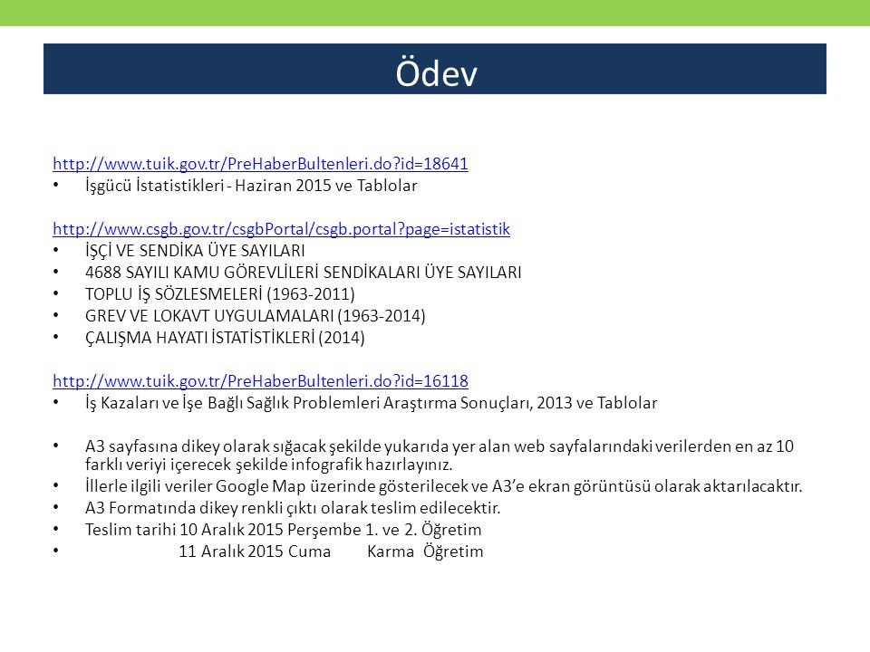 Ödev http://www.tuik.gov.tr/PreHaberBultenleri.do id=18641